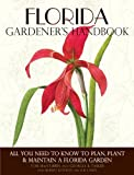 img - for Florida Gardener's Handbook: All You Need to Know to Plan, Plant & Maintain a Florida Garden by MacCubbin, Tom, Tasker, Georgia B. (2012) Paperback book / textbook / text book
