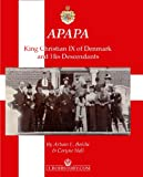 img - for APAPA: King Christian IX of Denmark and His Descendants book / textbook / text book
