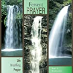 Fervent Prayer: Life Breathing Prayer | True E. Readywriter