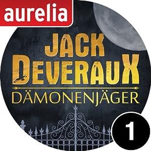 Jack Deveraux - Der Dämonenjäger 1 Hörbuch