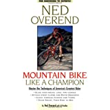 Mountain Bike Like a Champion ~ Ed Pavelka