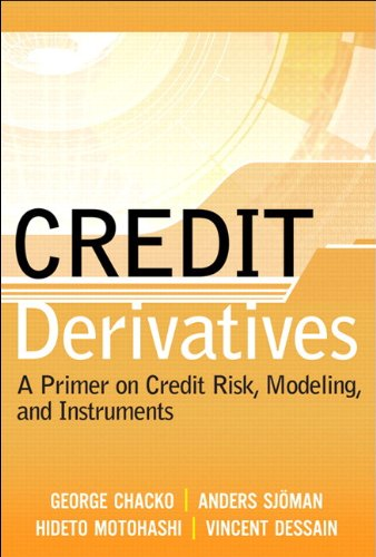 Credit Derivatives: A Primer on Credit Risk, Modeling, and Instruments (Investment Banking Modeling compare prices)