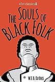 The Souls of Black Folk (Xist Classics)
