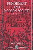 Punishment and Modern Society: A Study in Social Theory (Clarendon Paperbacks)