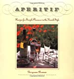 : Aperitif: Recipes for Simple Pleasures in the French Style