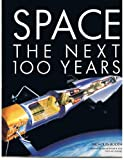 Space: The Next 100 Years (051757764X) by Nicholas Booth
