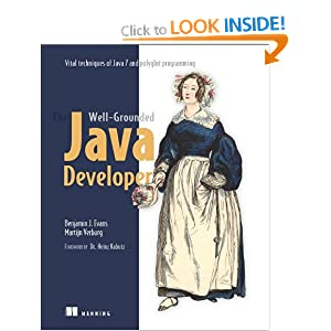 The Well-Grounded Java Developer: Vital techniques of Java 7 and polyglot programming: Java 7 and Polyglot Programming on the JVM