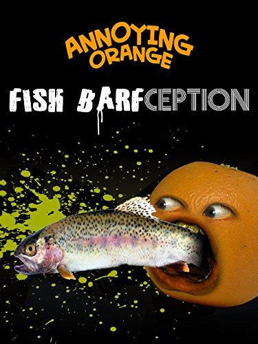 Annoying Orange - Fish Barfception