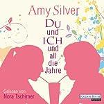 Du und ich und all die Jahre | Amy Silver