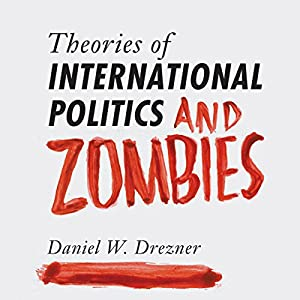 Theories of International Politics and Zombies Hörbuch