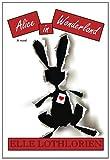 Elle Lothlorien Alice in Wonderland