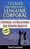 7 Claves para Potenciar tu Lenguaje Corporal: Consigue las Relaciones que Siempre Quisiste