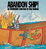 img - for By Chip Dunham Abandon Ship!: An Overboard Collection [Paperback] book / textbook / text book