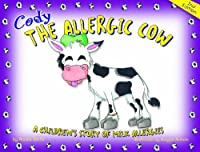 Cody the Allergic Cow: A Children's Story of Milk Allergies from Allergic Child Publishing Group