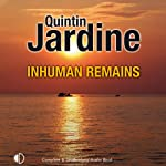 Inhuman Remains (       UNABRIDGED) by Quintin Jardine Narrated by Hilary Neville