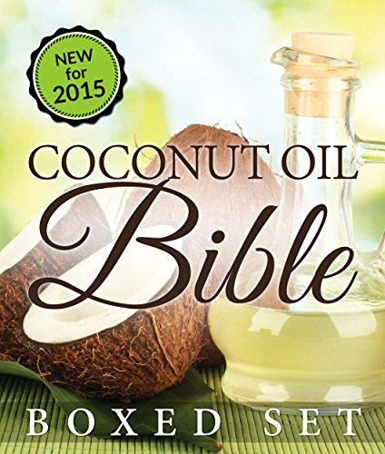 Coconut Oil Bible: (Boxed Set): Benefits, Remedies and Tips for Beauty and Wight Loss by Speedy Publishing
