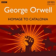 Homage to Catalonia Radio/TV Program by George Orwell Narrated by Joseph Millton