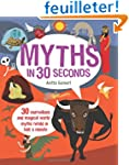 Myths in 30 Seconds: 30 Marvellous an...