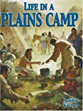 Bobbie Kalman Life in a Plains Camp (Native Nations of North America)