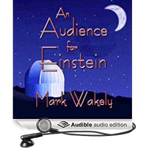 An Audience for Einstein by Mark Wakely and Clifton Satterfield