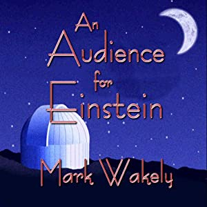An Audience for Einstein | [Mark Wakely]
