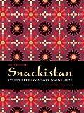 Sally Butcher Snackistan: Street Food, Comfort Food, Meze: Informal Eating in the Middle East & Beyond