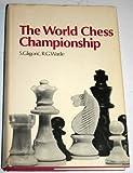 The World Chess Championship: 1948-1969 (0060115734) by Svetozar Gligoric