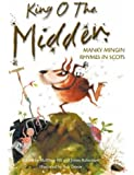 King O the Midden: Manky Mingin Rhymes in Scots (Itchy Coo)