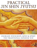 Practical Jin Shin Jyutsu: Energise your body, mind and spirit the traditional Japanese way