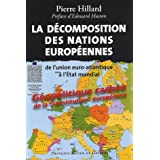 La d�composition des nations europ�ennes : De l'union euro-atlantique � l'Etat mondialpar Pierre Hillard