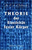 img - for Theorie der Elasticit t fester K rper (German Edition) book / textbook / text book
