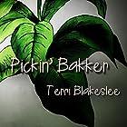 Pickin' Bakker Hörbuch von Terri Blakeslee Gesprochen von: Terri Blakeslee