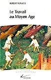 echange, troc Robert Fossier - Le Travail au Moyen Âge