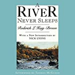 A River Never Sleeps | Roderick L. Haig-Brown