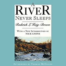 A River Never Sleeps (       UNABRIDGED) by Roderick L. Haig-Brown Narrated by Phil Williams