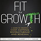 Fit for Growth: A Guide to Strategic Cost Cutting, Restructuring, and Renewal Hörbuch von Vinay Couto, John Plansky, Deniz Caglar Gesprochen von: Walter Dixon