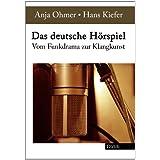 Das deutsche Hörspiel: Vom Funkdrama zur Klangkunst