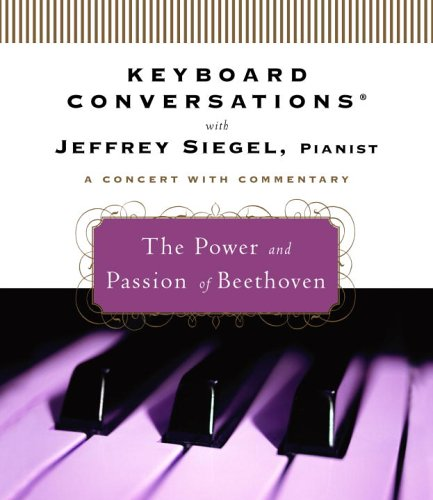 Keyboard Conversations: The Power and Passion of Beethoven (Keyboard Conversations)