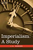Imperialism: A Study by J. A. Hobson