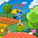 img - for Koby The Little Blue Kangaroo Who Worried All Day (LDS Kind Kids Book Series) book / textbook / text book