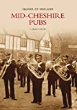 Mid-Cheshire Pubs (Images of England) Brian Curzon