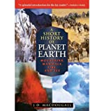 img - for [ A SHORT HISTORY OF PLANET EARTH: MOUNTAINS, MAMMALS, FIRE, AND ICE - IPS ] By Macdougall, Doug ( Author) 1998 [ Paperback ] book / textbook / text book