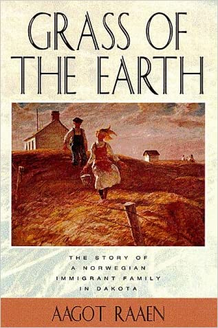 Grass of The Earth: Immigrant Life in the Dakota Country (Borealis Books)