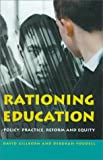 Rationing education :  policy, practice, reform, and equity /