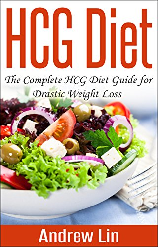 HCG Diet: The Complete HCG Diet Guide for Drastic Weight Loss (HCG Diet, paleo diet, sugar detox diet, clean diet, ketogenic diet, atkins diet, diabetes diet)