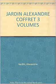 Jardin alexandre coffret 3 volumes bille en t te le z for Alexandre jardin amazon