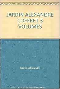 Jardin alexandre coffret 3 volumes bille en t te le z for Alexandre jardin fanfan