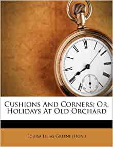 Cushions And Corners Or Holidays At Old Orchard Louisa