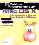 echange, troc A. Carlhian, Jacques Foucry, Jayce Piel, Jean-Philippe Lecaille - Les Cahiers du programmeur Mac OS X