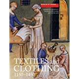 Textiles and Clothing, c.1150-1450: Finds from Medieval Excavations in London (Medieval Finds from Excavations in London)by Elisabeth Crowfoot
